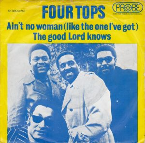 Aint No Woman Like the One I Got by the Four Tops